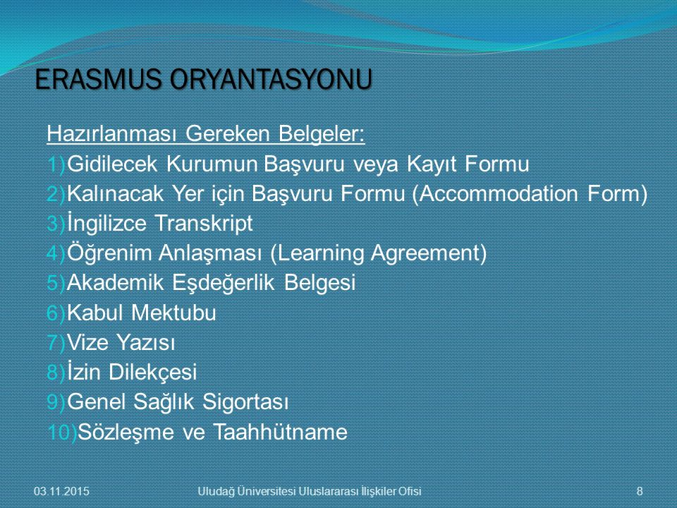 ERASMUS ORYANTASYONU Hazırlanması Gereken Belgeler: