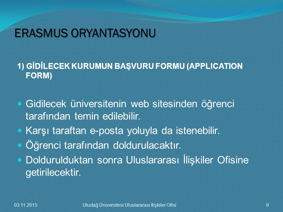 ERASMUS ORYANTASYONU 1) GİDİLECEK KURUMUN BAŞVURU FORMU (APPLICATION FORM)