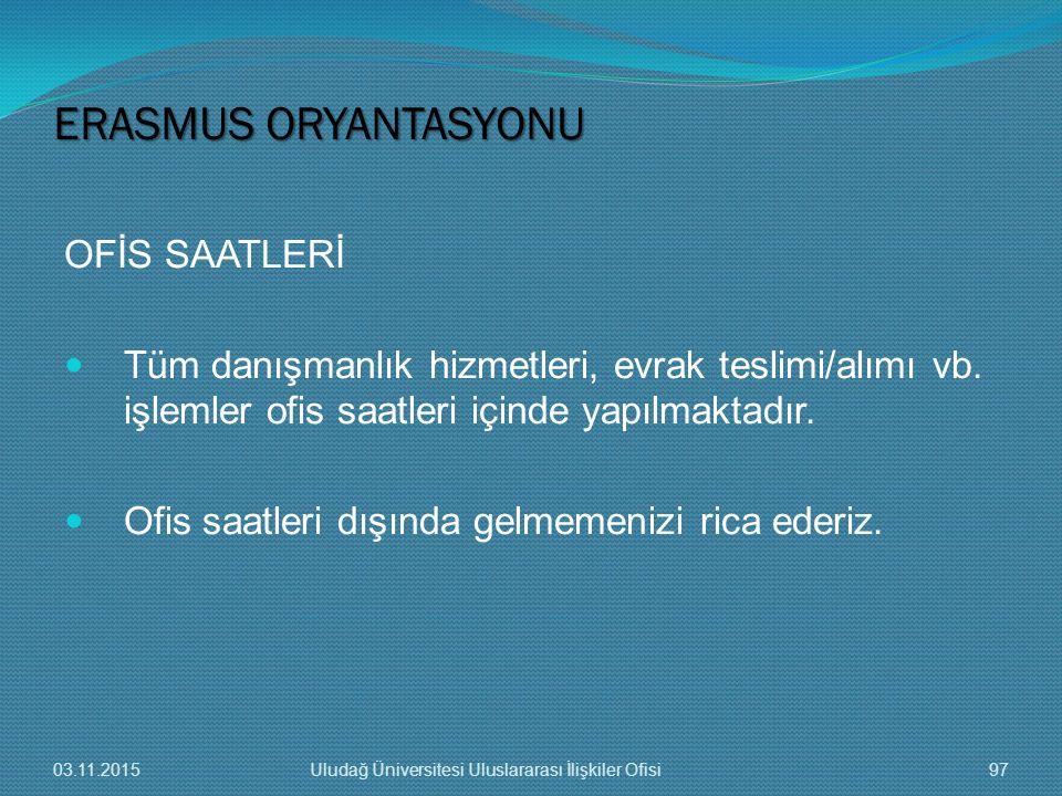 ERASMUS ORYANTASYONU OFİS SAATLERİ