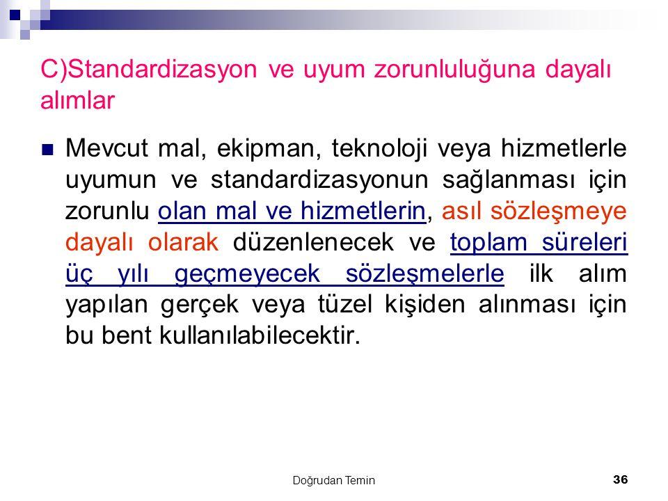 C)Standardizasyon ve uyum zorunluluğuna dayalı alımlar