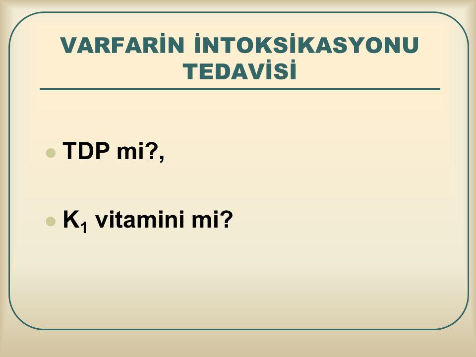 VARFARİN İNTOKSİKASYONU TEDAVİSİ