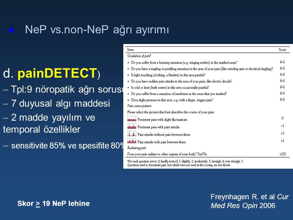 d. painDETECT) NeP vs.non-NeP ağrı ayırımı Tpl:9 nöropatik ağrı sorusu