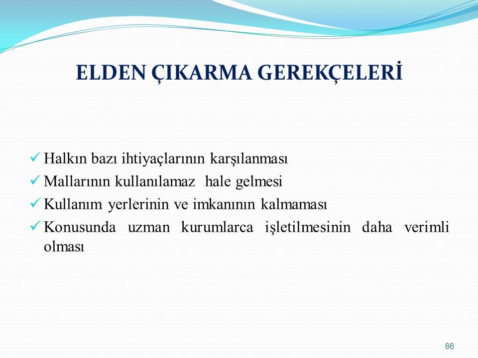 ELDEN ÇIKARMA GEREKÇELERİ