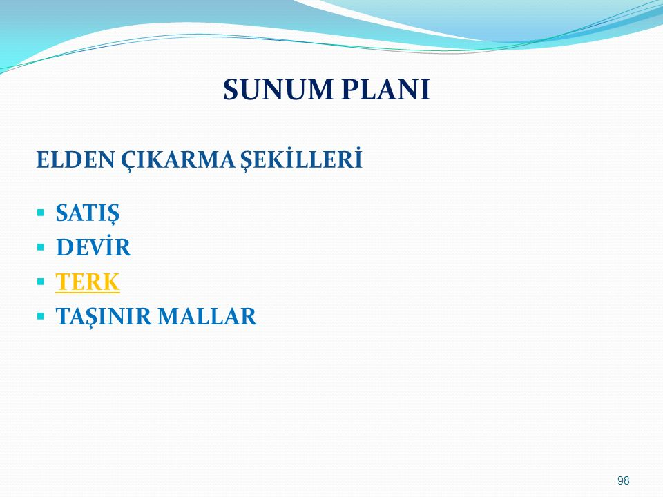 SUNUM PLANI ELDEN ÇIKARMA ŞEKİLLERİ SATIŞ DEVİR TERK TAŞINIR MALLAR