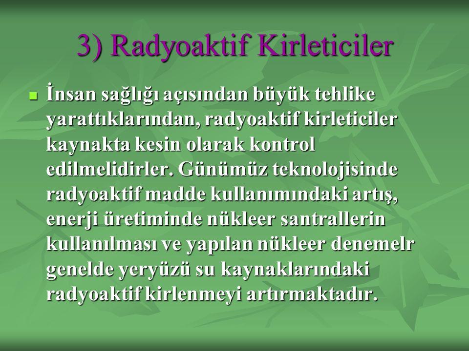 3) Radyoaktif Kirleticiler