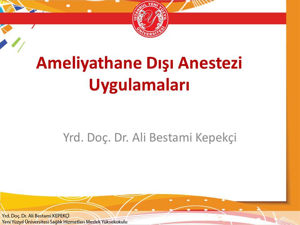 Ameliyathane Dışı Anestezi Uygulamaları
