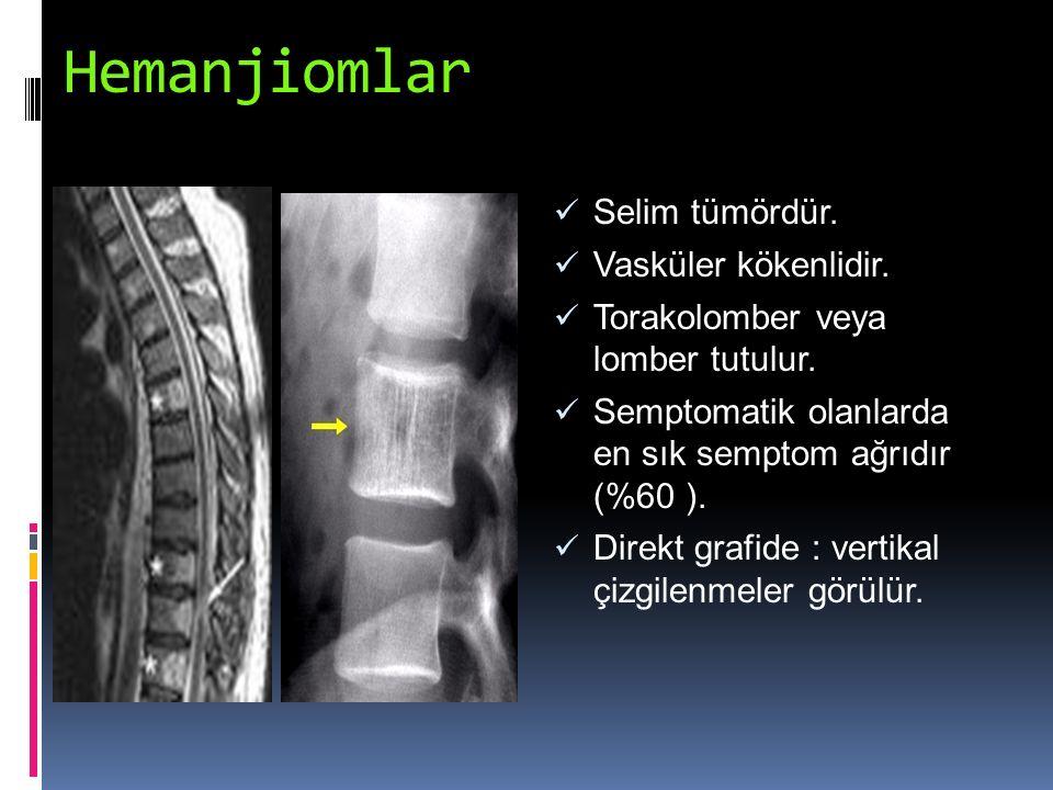 Hemanjiomlar Selim tümördür. Vasküler kökenlidir.