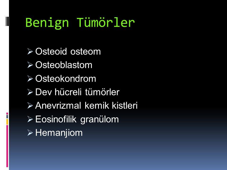 Benign Tümörler Osteoid osteom Osteoblastom Osteokondrom