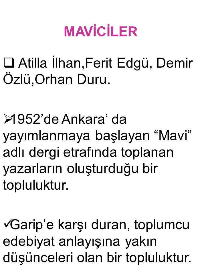 MAVİCİLER Atilla İlhan,Ferit Edgü, Demir Özlü,Orhan Duru.