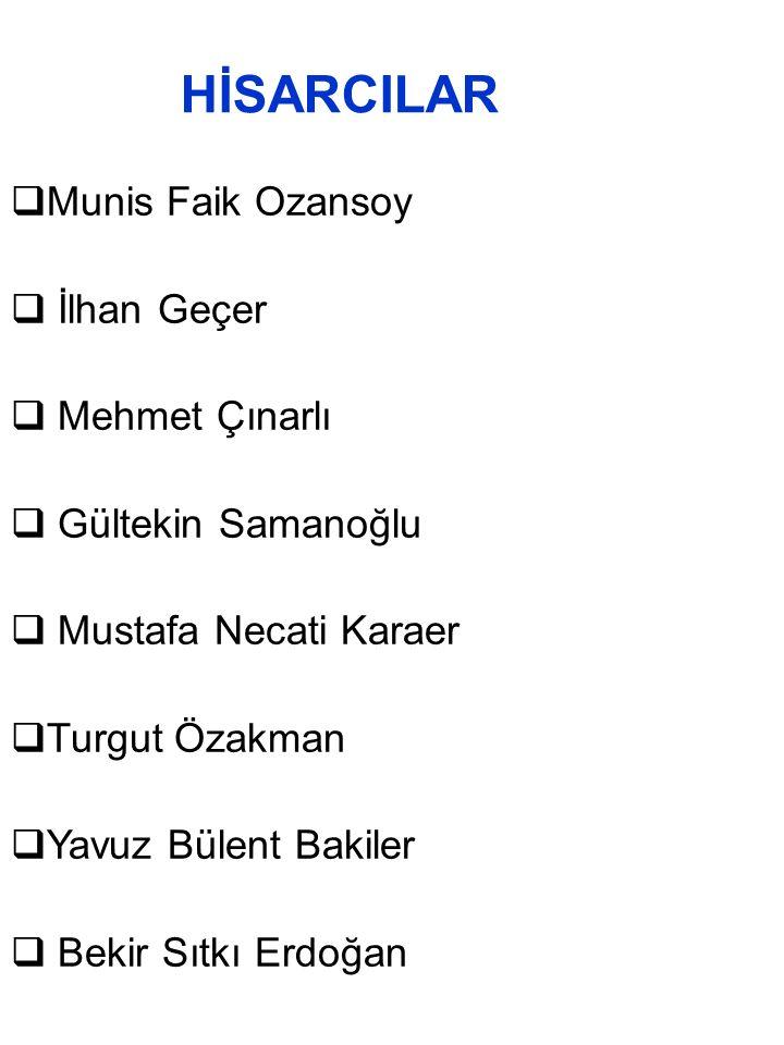 HİSARCILAR Munis Faik Ozansoy İlhan Geçer Mehmet Çınarlı