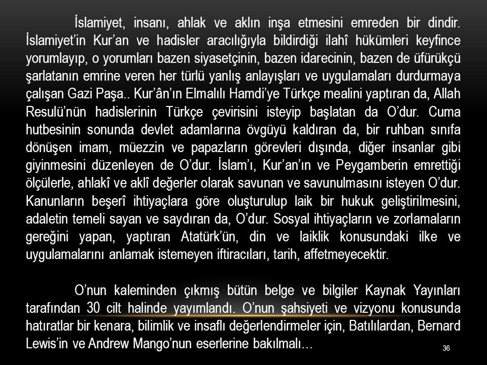 İslamiyet, insanı, ahlak ve aklın inşa etmesini emreden bir dindir