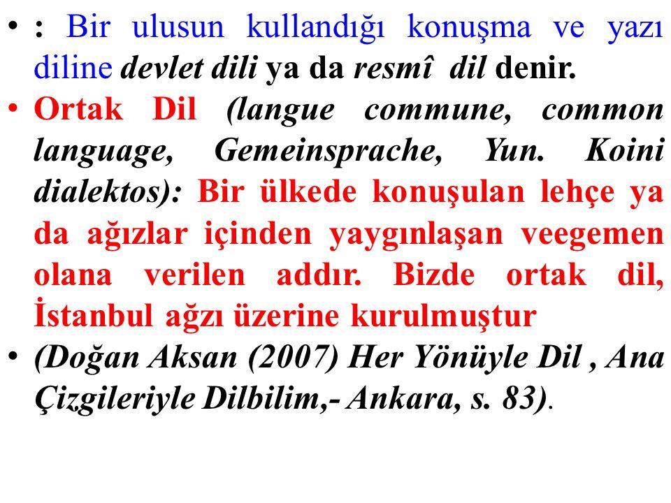 : Bir ulusun kullandığı konuşma ve yazı diline devlet dili ya da resmî dil denir.