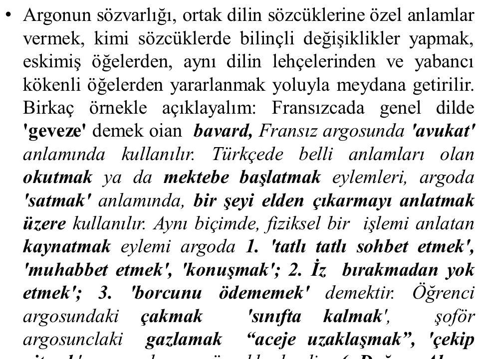 Argonun sözvarlığı, ortak dilin sözcüklerine özel anlamlar vermek, kimi sözcüklerde bilinçli değişiklikler yapmak, eskimiş öğelerden, aynı dilin lehçelerinden ve yabancı kökenli öğelerden yararlanmak yoluyla meydana getirilir.