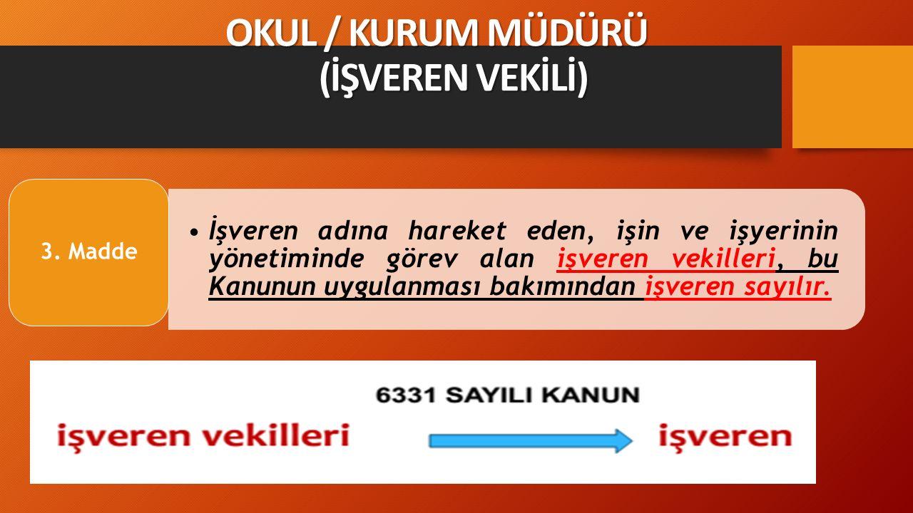 OKUL / KURUM MÜDÜRÜ (İŞVEREN VEKİLİ)