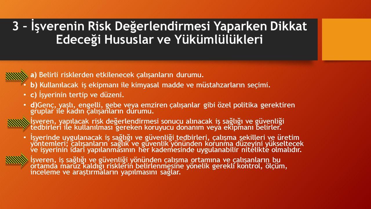3 – İşverenin Risk Değerlendirmesi Yaparken Dikkat Edeceği Hususlar ve Yükümlülükleri