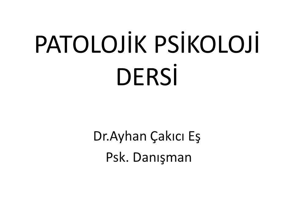 PATOLOJİK PSİKOLOJİ DERSİ