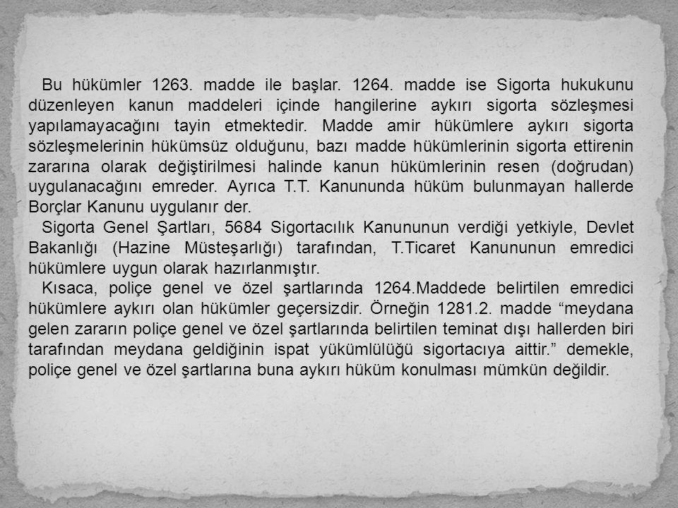 Bu hükümler 1263. madde ile başlar. 1264