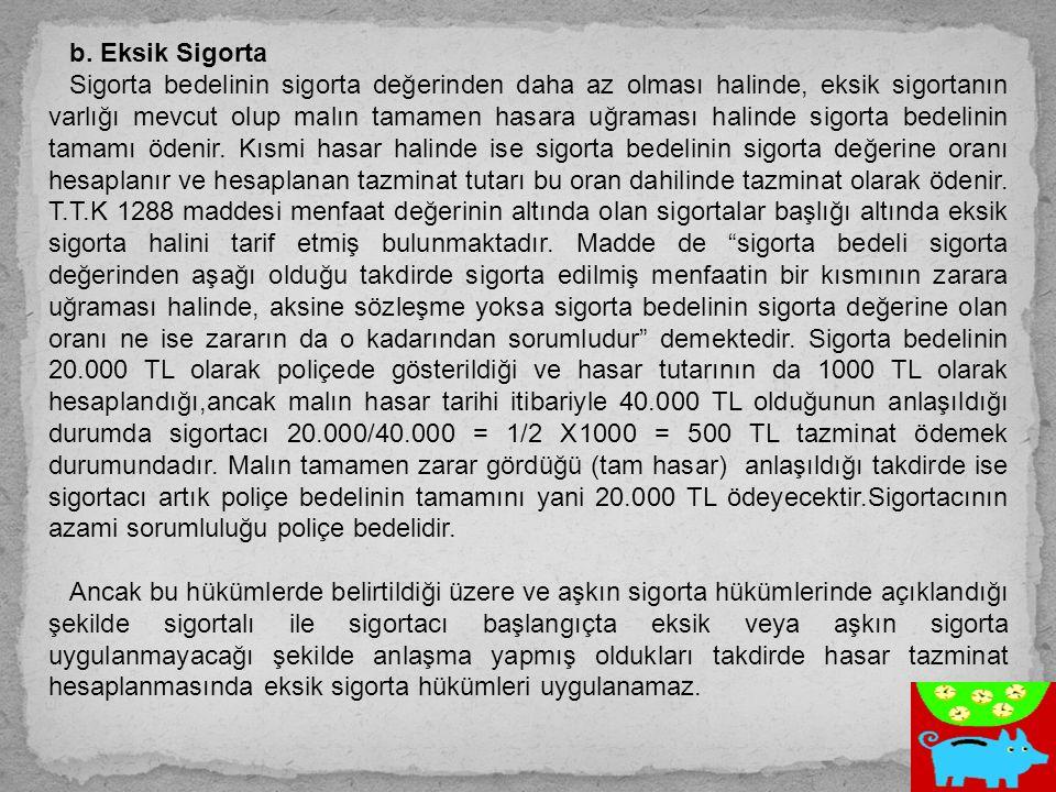 b. Eksik Sigorta
