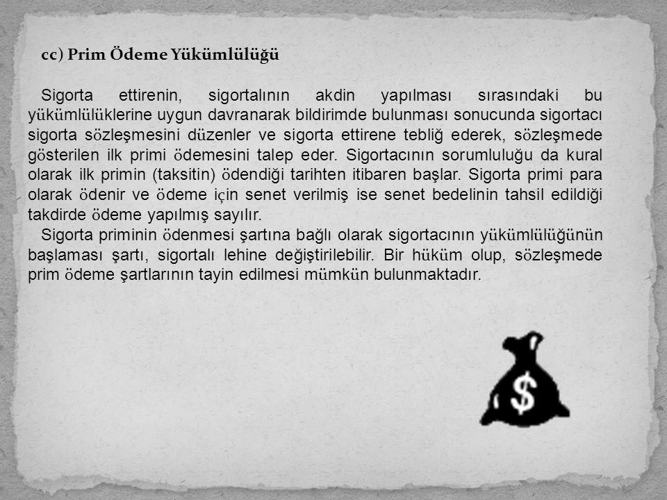 cc) Prim Ödeme Yükümlülüğü