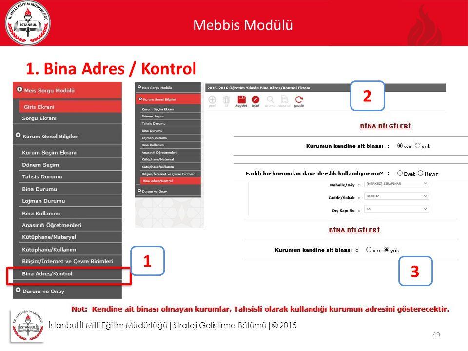 1. Bina Adres / Kontrol 2 1 3 Mebbis Modülü