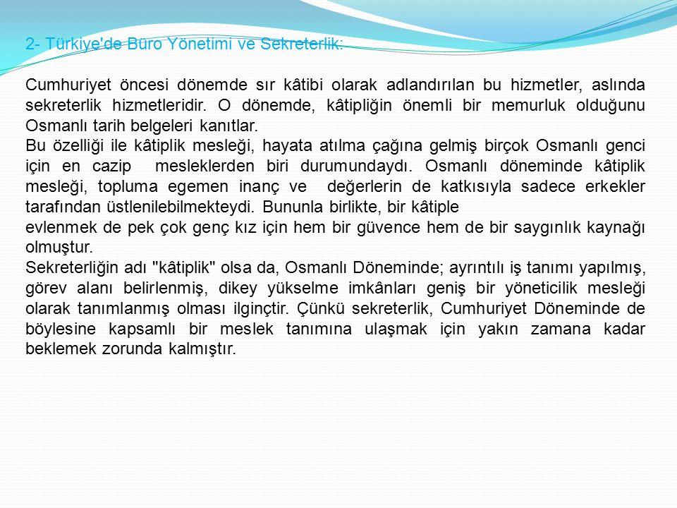 2- Türkiye de Büro Yönetimi ve Sekreterlik:
