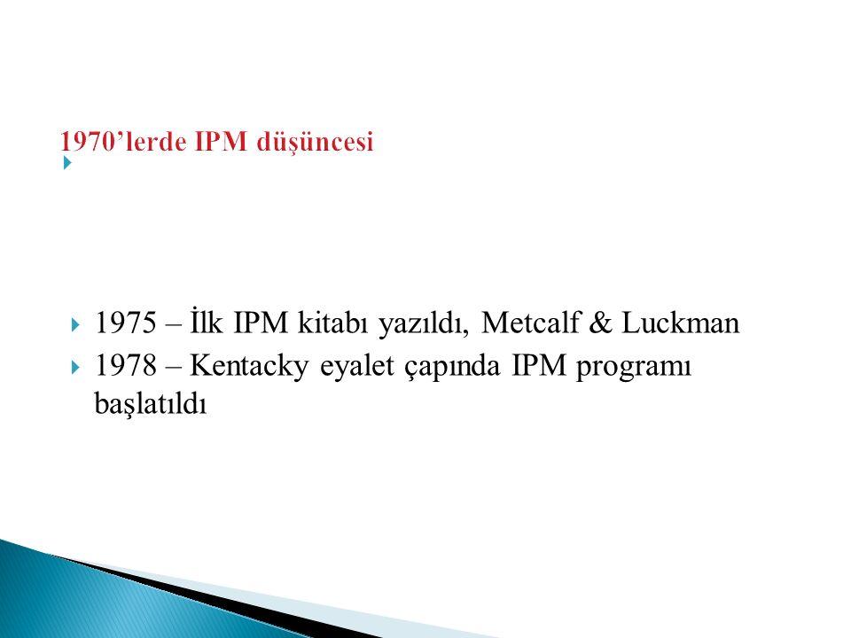 1975 – İlk IPM kitabı yazıldı, Metcalf & Luckman