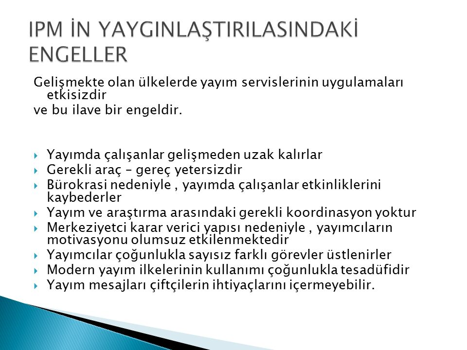 IPM İN YAYGINLAŞTIRILASINDAKİ ENGELLER