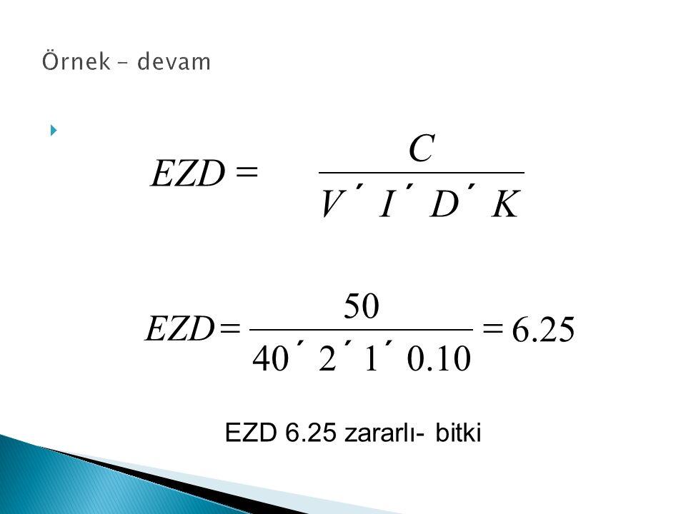 K D I V C EZD ´ = . 6 10 1 2 40 50 = ´ EZD 25 EZD 6.25 zararlı- bitki
