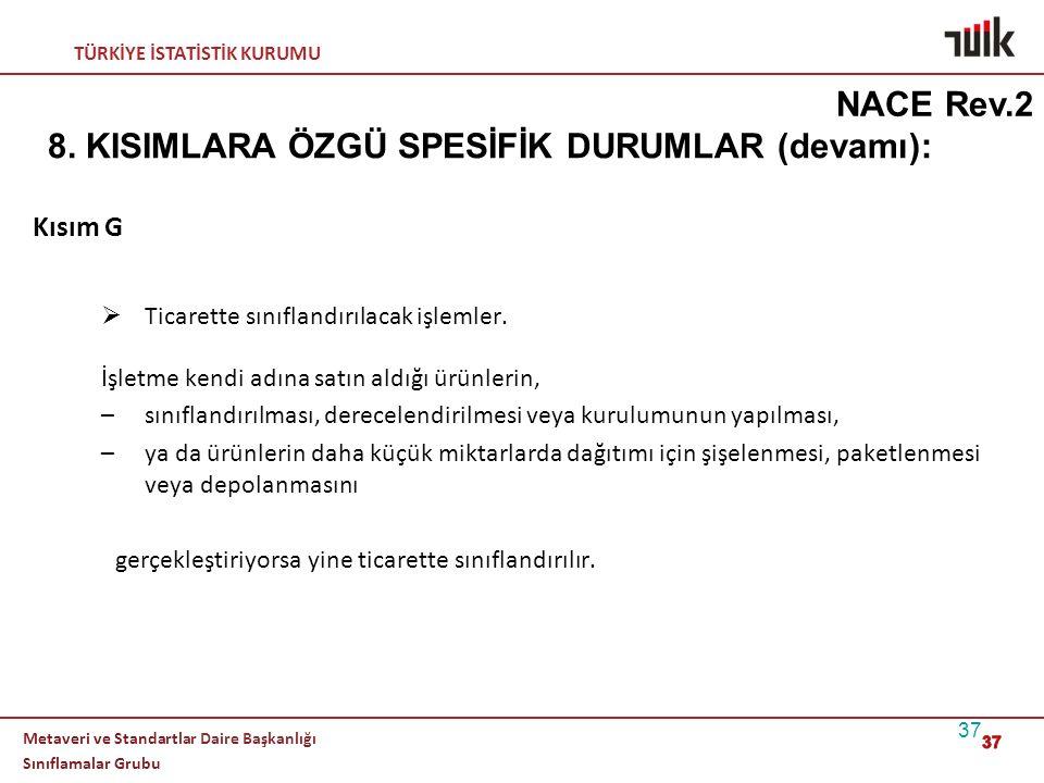 8. KISIMLARA ÖZGÜ SPESİFİK DURUMLAR (devamı):