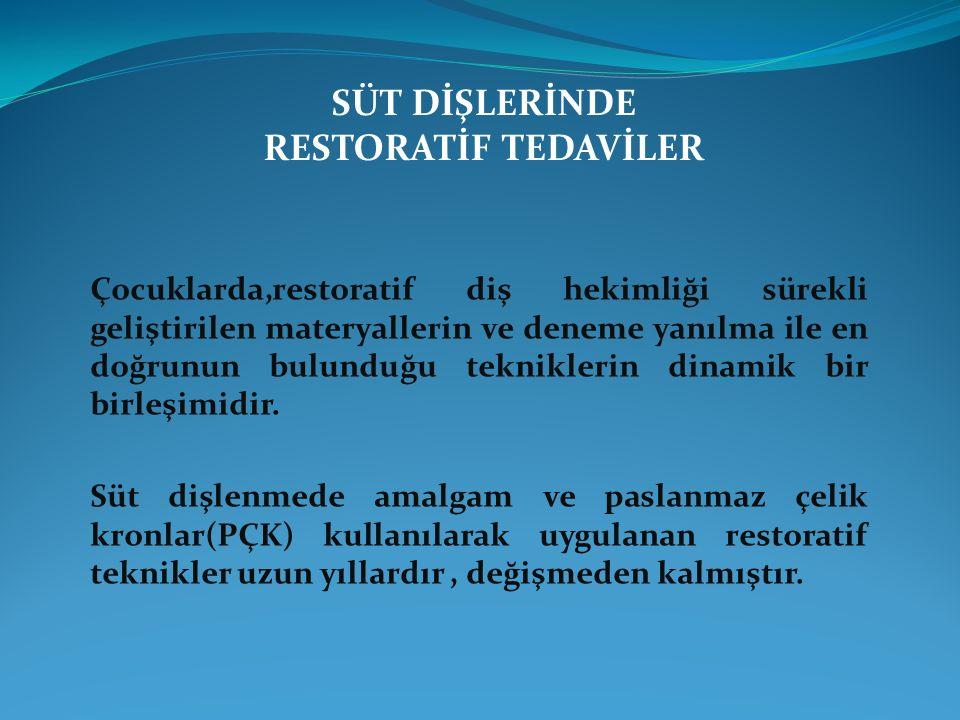SÜT DİŞLERİNDE RESTORATİF TEDAVİLER