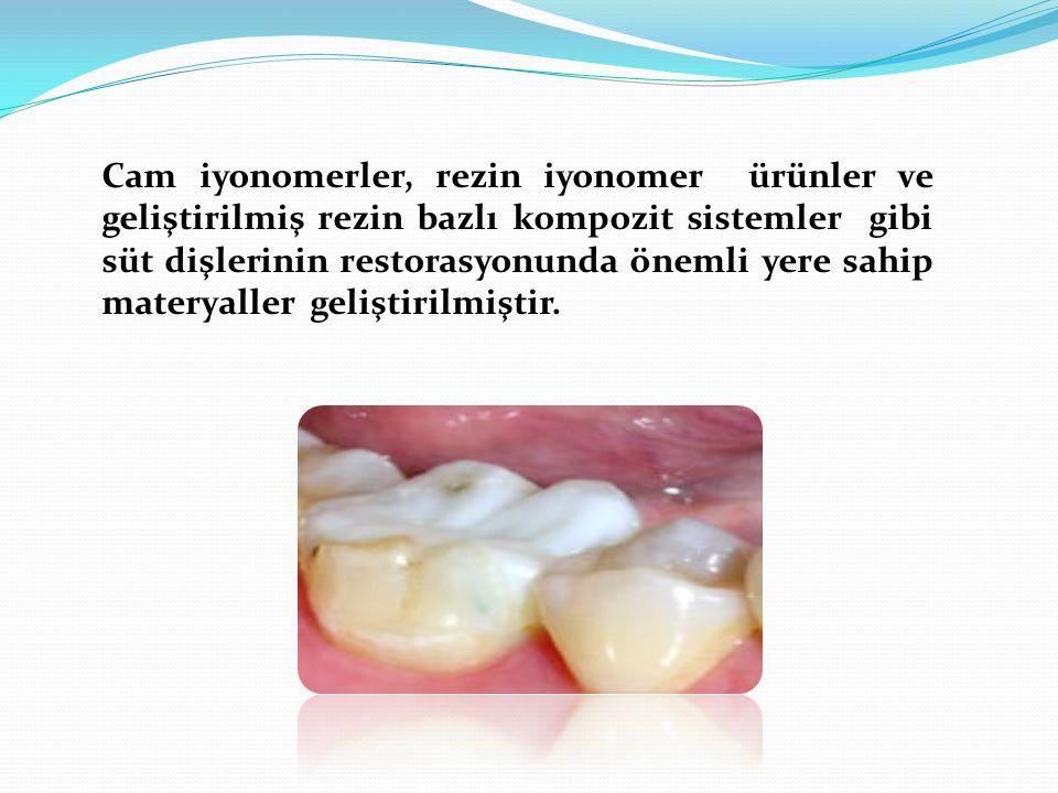 Cam iyonomerler, rezin iyonomer ürünler ve geliştirilmiş rezin bazlı kompozit sistemler gibi süt dişlerinin restorasyonunda önemli yere sahip materyaller geliştirilmiştir.