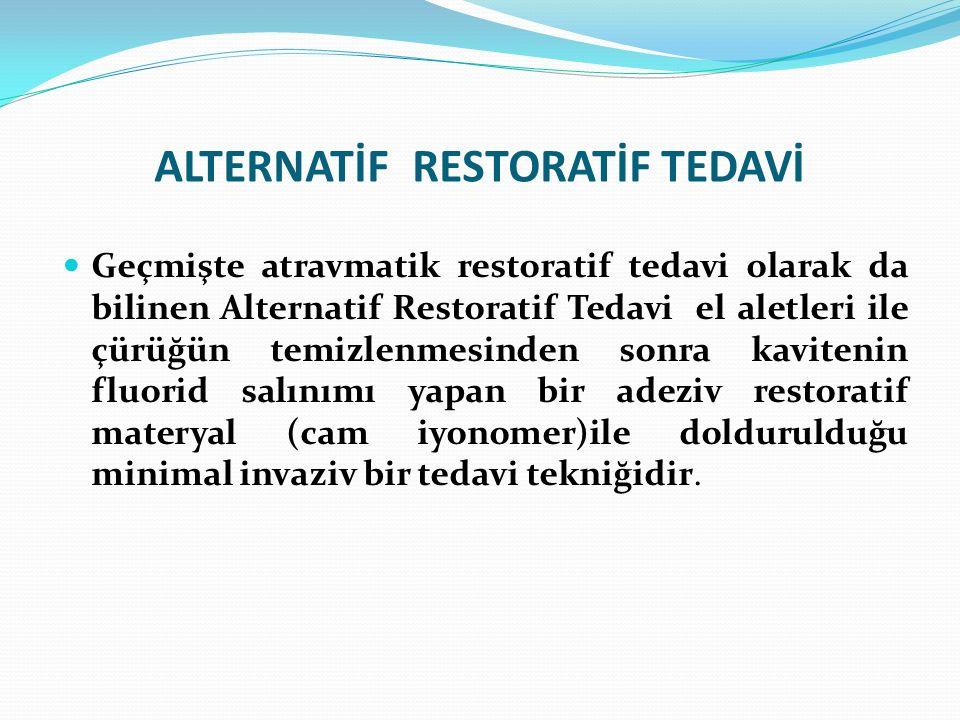 ALTERNATİF RESTORATİF TEDAVİ