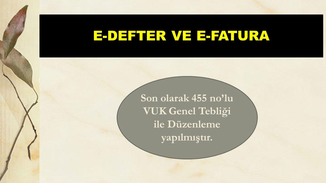 Son olarak 455 no'lu VUK Genel Tebliği ile Düzenleme yapılmıştır.
