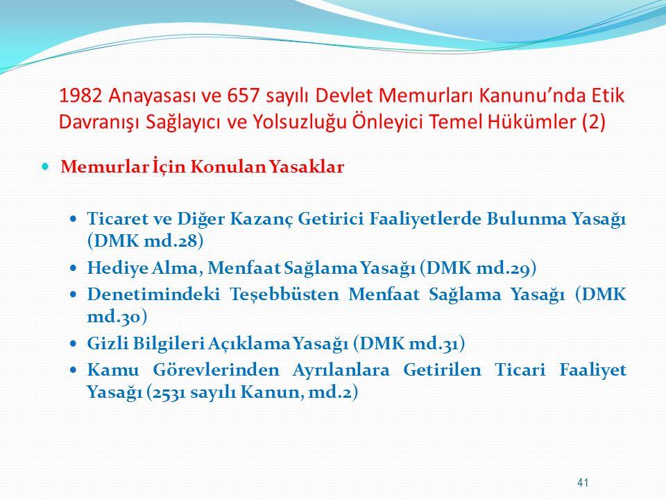 1982 Anayasası ve 657 sayılı Devlet Memurları Kanunu'nda Etik Davranışı Sağlayıcı ve Yolsuzluğu Önleyici Temel Hükümler (2)