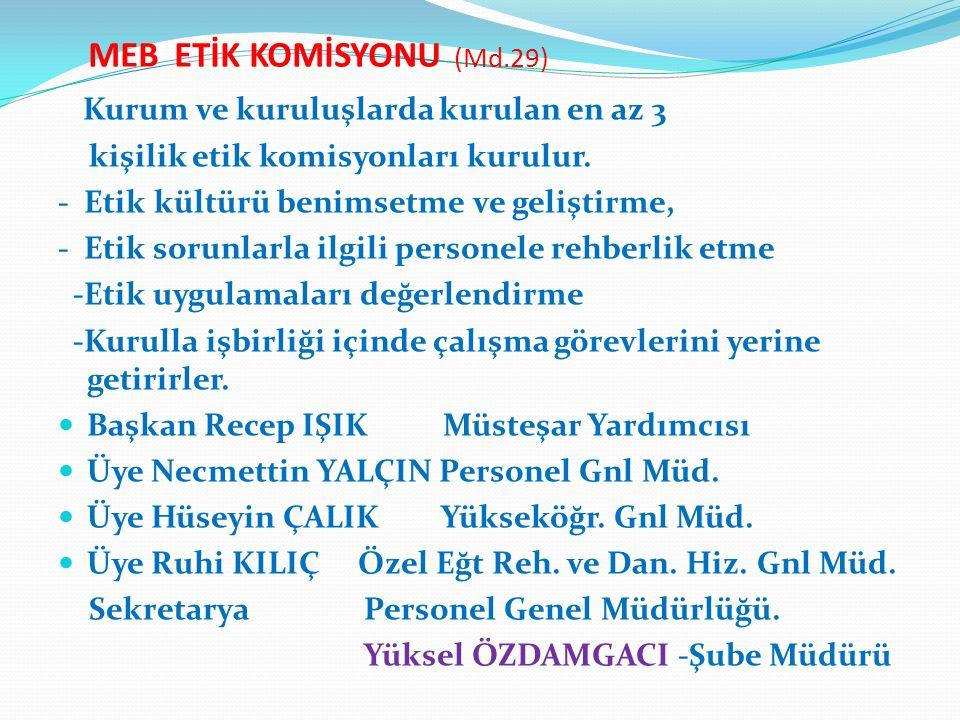MEB ETİK KOMİSYONU (Md.29)