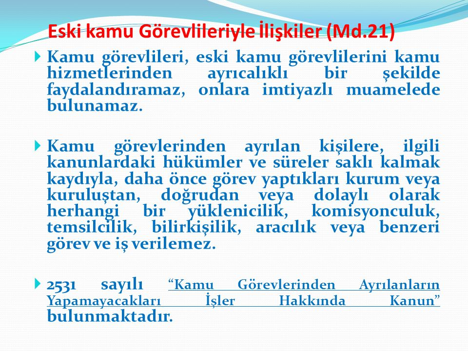 Eski kamu Görevlileriyle İlişkiler (Md.21)