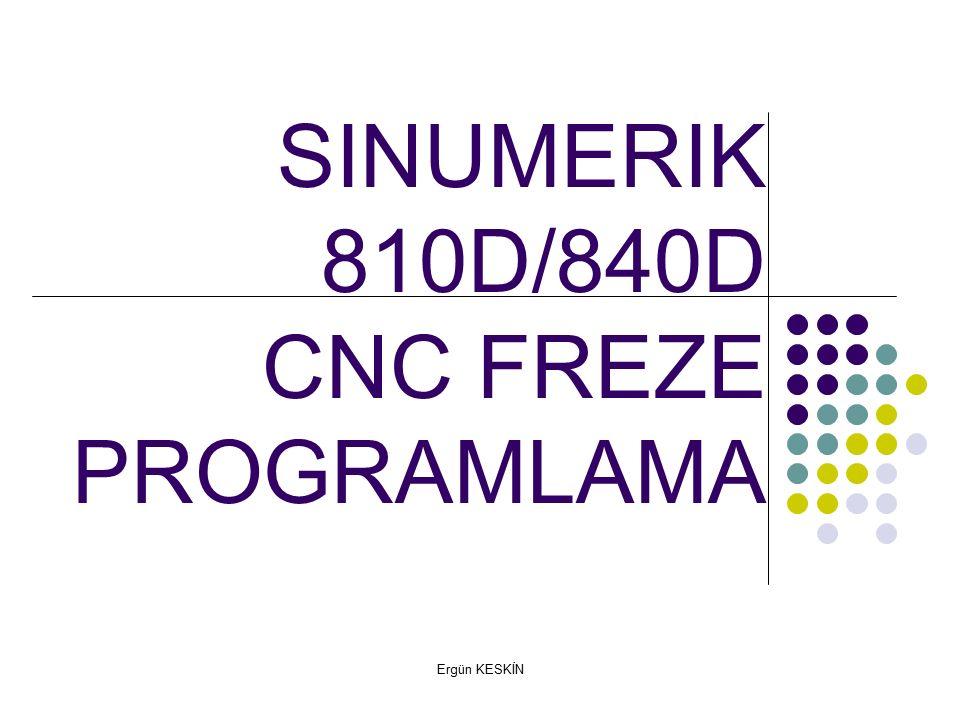 SINUMERIK 810D/840D CNC FREZE PROGRAMLAMA