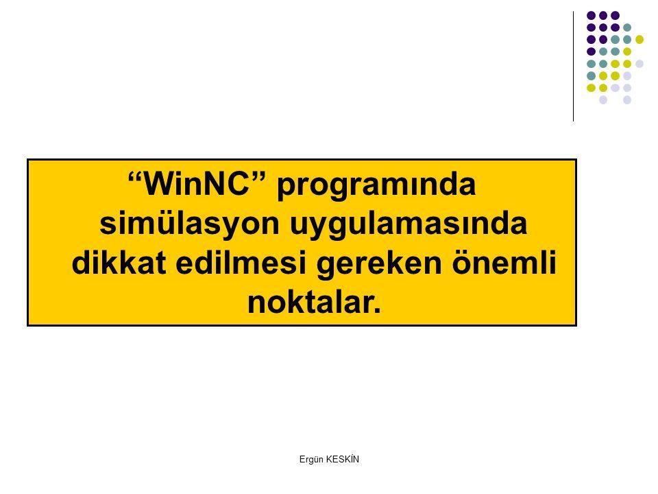 WinNC programında simülasyon uygulamasında dikkat edilmesi gereken önemli noktalar.