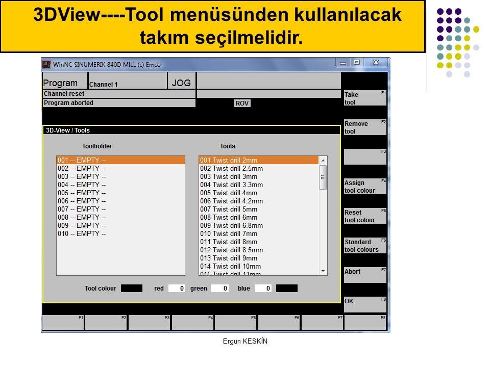 3DView----Tool menüsünden kullanılacak takım seçilmelidir.