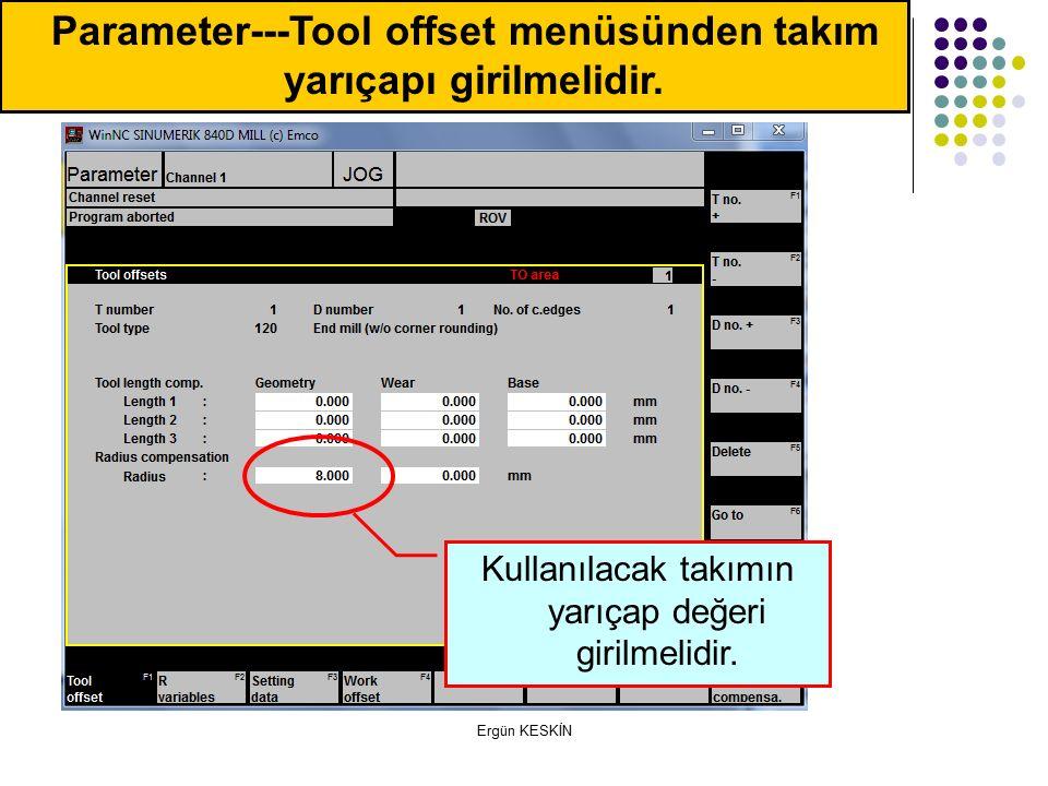 Parameter---Tool offset menüsünden takım yarıçapı girilmelidir.