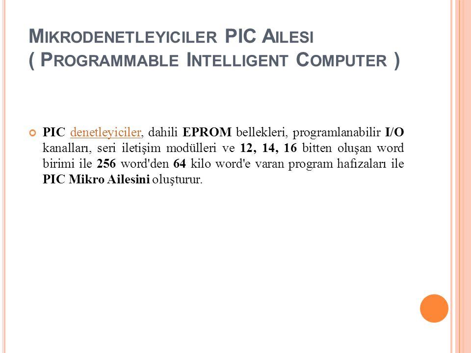 Mikrodenetleyiciler PIC Ailesi ( Programmable Intelligent Computer )