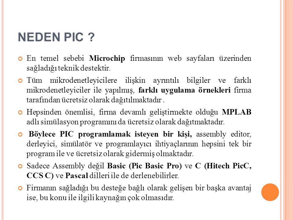 NEDEN PIC En temel sebebi Microchip firmasının web sayfaları üzerinden sağladığı teknik destektir.
