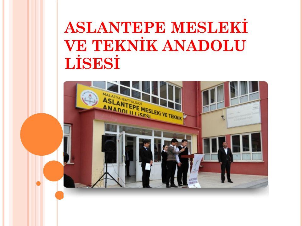 ASLANTEPE MESLEKİ VE TEKNİK ANADOLU LİSESİ