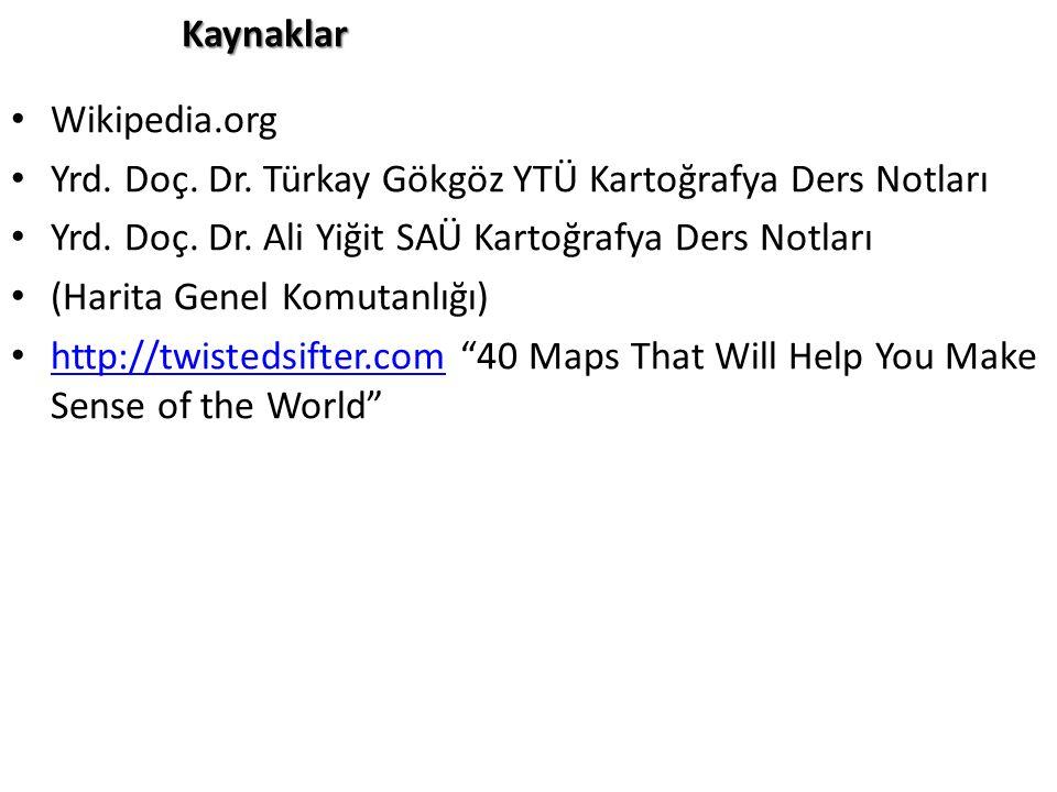 Kaynaklar Wikipedia.org. Yrd. Doç. Dr. Türkay Gökgöz YTÜ Kartoğrafya Ders Notları. Yrd. Doç. Dr. Ali Yiğit SAÜ Kartoğrafya Ders Notları.