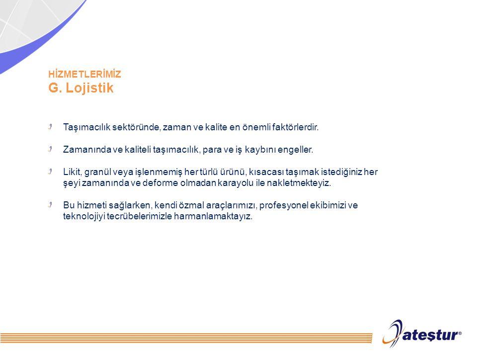 G. Lojistik HİZMETLERİMİZ