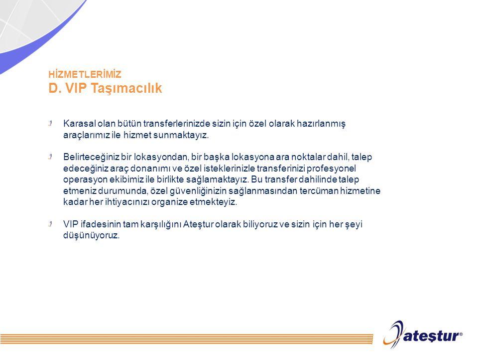 D. VIP Taşımacılık HİZMETLERİMİZ