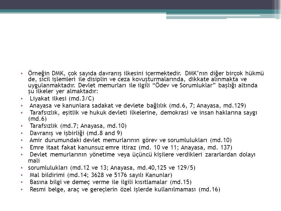 Örneğin DMK, çok sayıda davranış ilkesini içermektedir