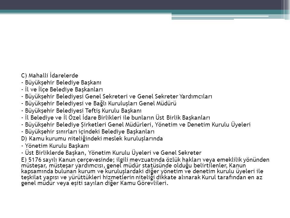 C) Mahalli İdarelerde - Büyükşehir Belediye Başkanı. - İl ve İlçe Belediye Başkanları.