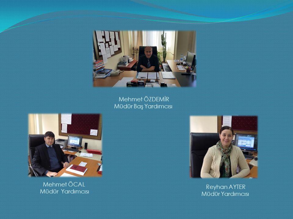 Mehmet ÖZDEMİR Müdür Baş Yardımcısı