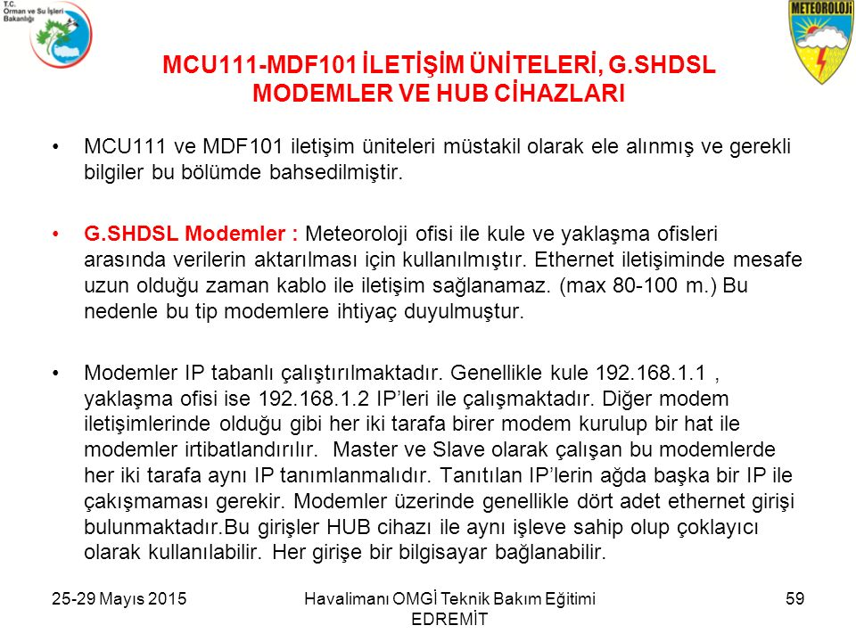 MCU111-MDF101 İLETİŞİM ÜNİTELERİ, G.SHDSL MODEMLER VE HUB CİHAZLARI